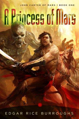 A Princess of Mars – Edgar Rice Burroughs | Battered