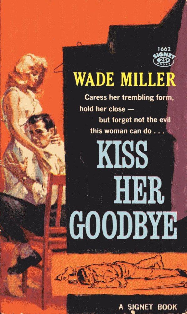 Kiss Her Goodbye - Wade Miller (1/3)